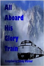 All Aboard His Glory Train (E-Book Download) by Sandy Warner